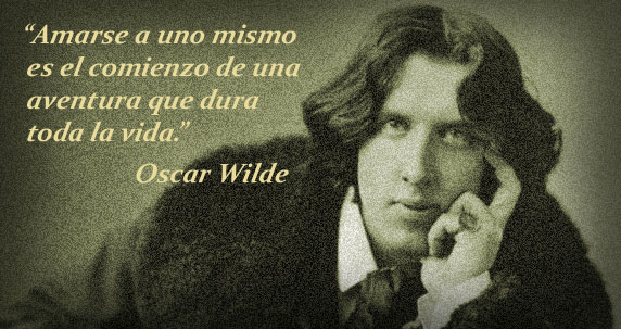 Amarse a uno mismo es el comienzo de una aventura que dura toda la vida (frase de Oscar Wilde)