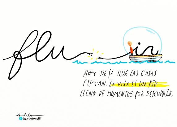 Hoy deja que las cosas fluyan. La vida es un río lleno de momentos por descubrir (ilustración de Aldo Tonelli)