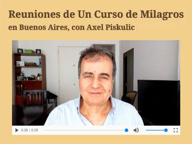 Reuniones de Un Curso de Milagros en Buenos Aires con Axel Piskulic