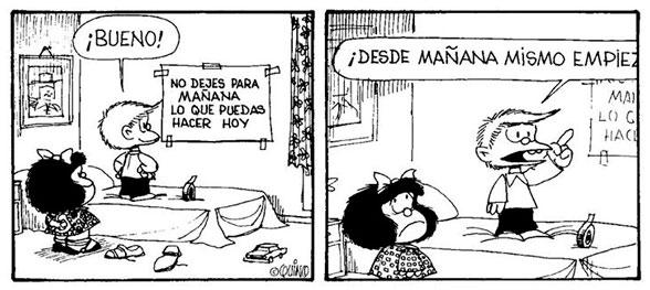 No dejes para mañana lo que puedas hacer hoy (historieta de Mafalda, de Quino)