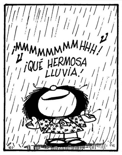 Mafalda, bajo la lluvia, dice: 'Qué hermosa lluvia' (Autor: Quino)