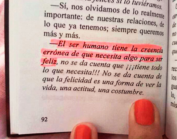 El ser humano tiene la creencia errónea de que necesita algo para ser feliz. (del libro 'El esclavo', de  Francisco J. Ángel