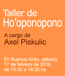Próximo Taller de Ho'oponopono con Axel Piskulic en Buenos Aires