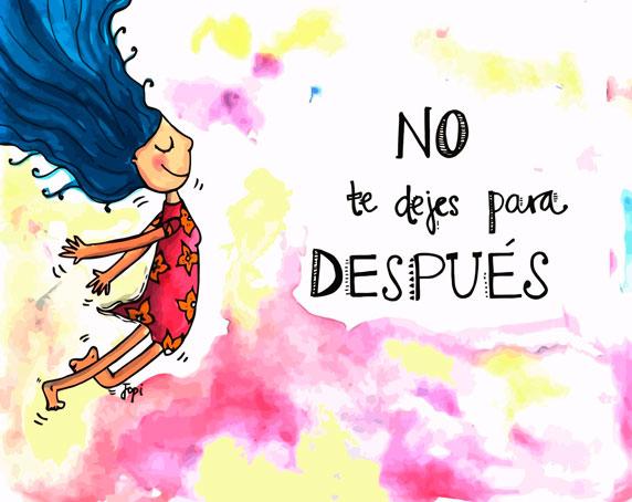 No te dejes para después (ilustración de Jopi)
